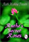 Check out my novel, Ruthe's Secret Roses!